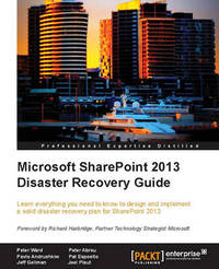 Microsoft SharePoint 2013 Disaster Recovery Guide by Peter Ward