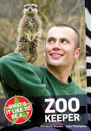 What's it Like to be a...? Zoo Keeper by Elizabeth Dowen image