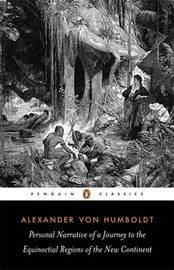 Personal Narrative by Alexander Von Humboldt