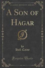A Son of Hagar (Classic Reprint) by Hall Caine