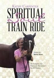 Spiritual Soul Train Ride by Kathy Carpenter