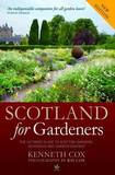 Scotland for Gardeners: The Guide to Scottish Gardens, Nurseries and Garden Centres by Kenneth Cox