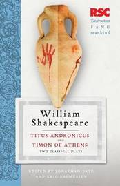 Titus Andronicus and Timon of Athens by Eric Rasmussen