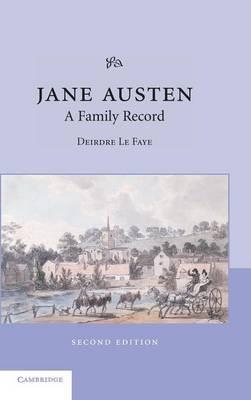 Jane Austen: A Family Record by Deirdre Le Faye