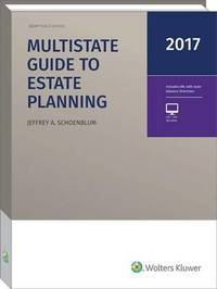 Multistate Guide to Estate Planning (2017) by Jeffrey A Schoenblum