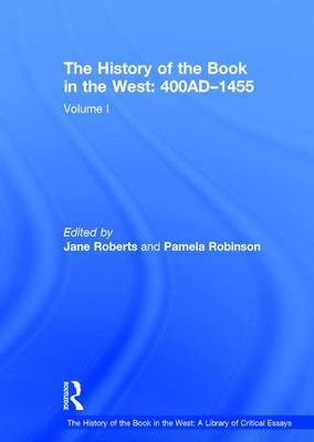 The History of the Book in the West: 400AD-1455 by Pamela Robinson image