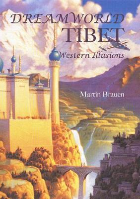 Dreamworld Tibet: Western Illusions by Martin Brauen image