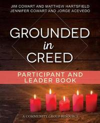 Grounded in Creed Participant and Leader Book by Jim Cowart