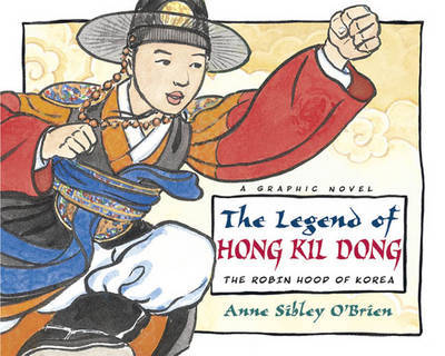 The Legend Of Hong Kil Dong by Anne Sibley O'Brien image