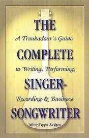 The Complete Singer-Songwriter by Jeffrey Pepper Rodgers image