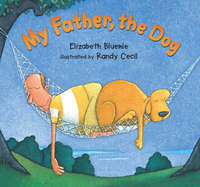 My Father, The Dog by Elizabeth Bleumle image