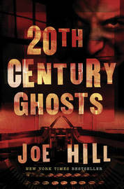 20th Century Ghosts by Joe Hill image