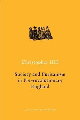 Society and Puritanism in Pre-revolutionary England by Christopher Hill image