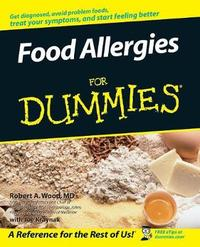 Food Allergies For Dummies by Robert A Wood
