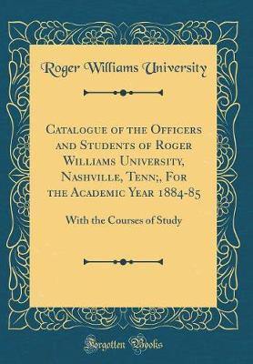 Catalogue of the Officers and Students of Roger Williams University, Nashville, Tenn;, for the Academic Year 1884-85 by Roger Williams University image