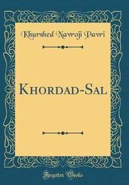 Khordad-Sal (Classic Reprint) by Khurshed Navroji Pavri image