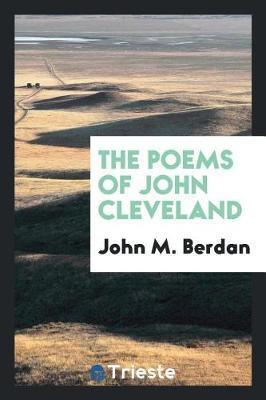 The Poems of John Cleveland by John M Berdan