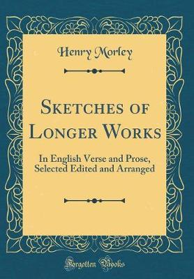 Sketches of Longer Works by Henry Morley