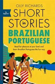 Short Stories in Brazilian Portuguese for Beginners by Olly Richards