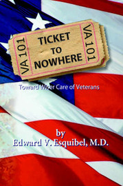 Ticket to Nowhere by Edward V. Esquibel M.D.
