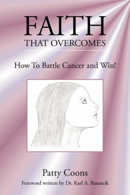 Faith That Overcomes: How to Battle Cancer and Win! by Patricia Coons image