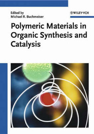 Polymeric Materials in Organic Synthesis and Catalysis image