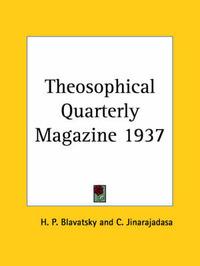 Theosophical Quarterly Magazine Vol. 34 (1937) by H.P. Blavatsky