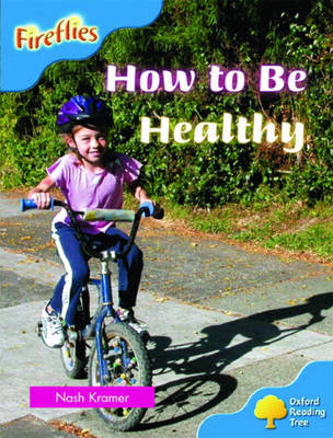 Oxford Reading Tree: Stage 4: Fireflies: How to be Healthy by Nash Kramer image