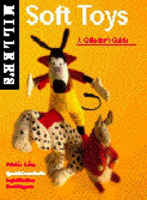 Soft Toys: A Collector's Guide by Frankie Leibe