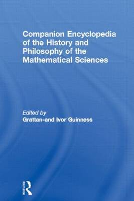 Companion Encyclopedia of the History and Philosophy of the Mathematical Sciences