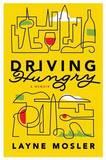 Driving Hungry: A Memoir by Layne Mosler