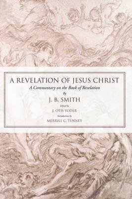 Revelation of Jesus Christ by J. B. Smith