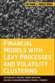 Financial Models with Levy Processes and Volatility Clustering by Svetlozar T Rachev