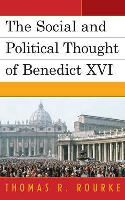 The Social and Political Thought of Benedict XVI by Thomas R. Rourke image