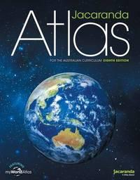 Jacaranda Atlas for the Australian Curriculum 8E (Includes Myworld Atlas) by Jacaranda