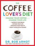 The Coffee Lover's Diet by Bob Arnot