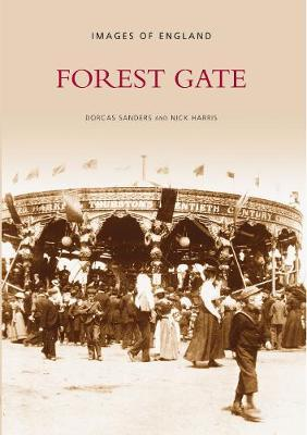 Forest Gate by Dorcas Saunders