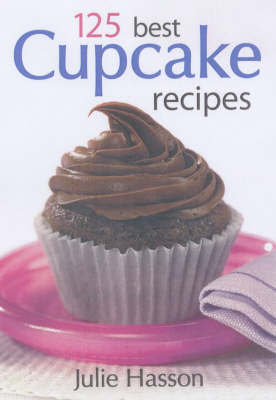 125 Best Cupcake Recipes by Julie Hasson image