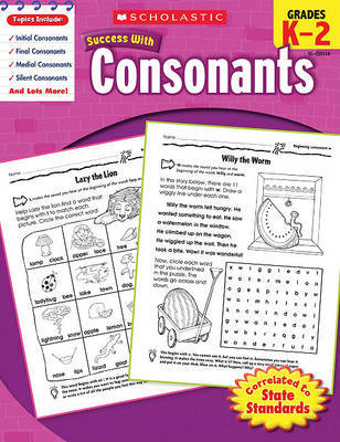 Scholastic Success with Consonants, Grades K-2 by Robin Wolfe image