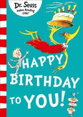 Happy Birthday to You! by Dr Seuss