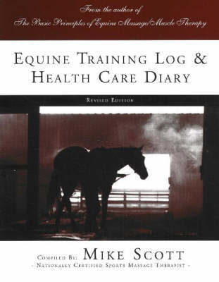 Equine Training Log and Health Care Diary by Mike Scott image