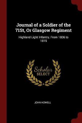 Journal of a Soldier of the 71st, or Glasgow Regiment by John Howell image