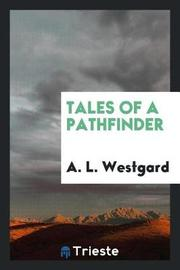 Tales of a Pathfinder by A L Westgard image