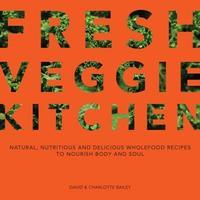 Fresh Veggie Kitchen by Charlotte Bailey