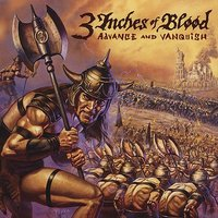 Advance And Vanquish by 3 Inches Of Blood image