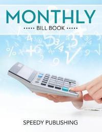 Monthly Bill Book by Speedy Publishing LLC