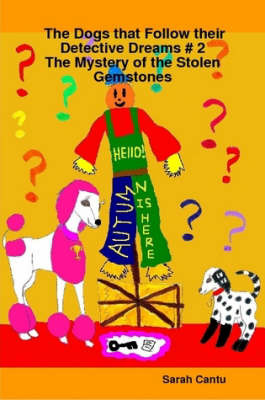 The Dogs That Follow Their Detective Dreams # 2: The Mystery of the Stolen Gemstones by Kitty Katie Can 2 Sarah Cantu image