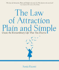 The Law of Attraction, Plain and Simple by Sonia Ricotti