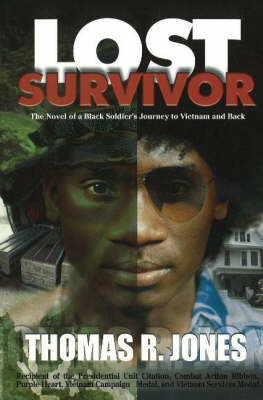 Lost Survivor: The Novel of a Black Soldier's Journey to Vietnam and Back by Thomas R Jones image
