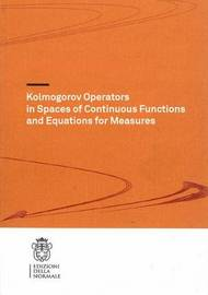 Kolmogorov Operators in Spaces of Continuous Functions and Equations for Measures by Luigi Manca